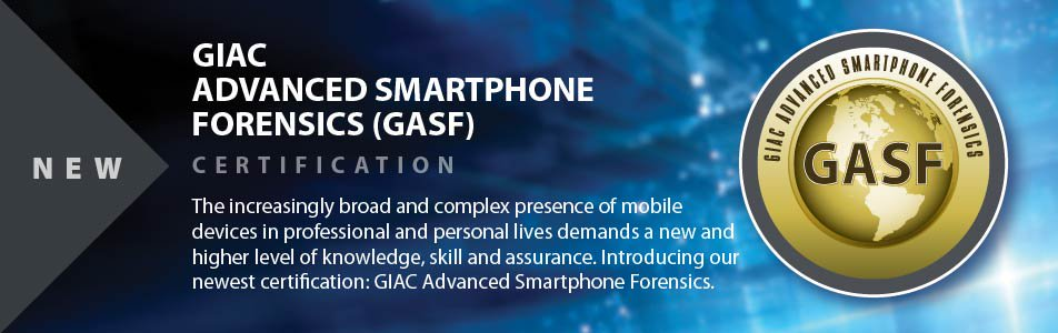 GIAC Advanced Smartphone Forensics (GASF) Certification